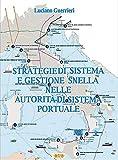 Strategie di sistema e gestione snella nelle autorità di sistema portuale