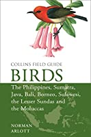 Birds of the Philippines: And Sumatra, Java, Bali, Borneo, Sulawesi, the Lesser Sundas and the Moluccas (Collins Field Guides)