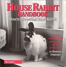 House Rabbit Handbook: How to Live with an Urban Rabbit