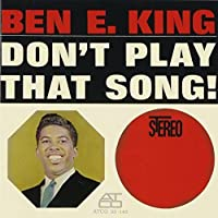 Don't Play That Song by BEN E KING (2012-10-09)