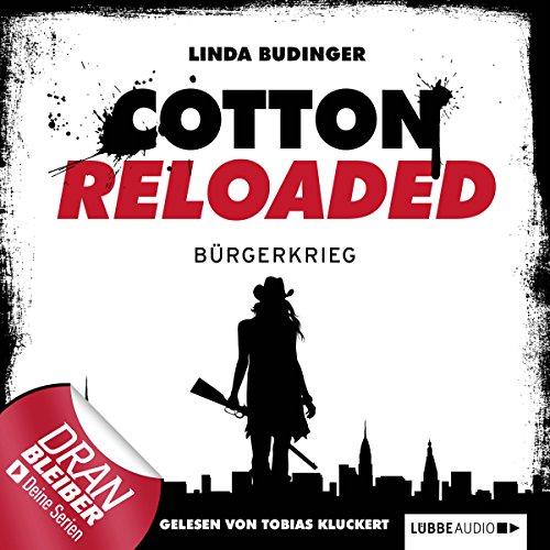 Bürgerkrieg     Cotton Reloaded 14              Autor:                                                                                                                                 Linda Budinger                               Sprecher:                                                                                                                                 Tobias Kluckert                      Spieldauer: 3 Std. und 10 Min.     38 Bewertungen     Gesamt 4,2
