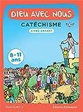 Dieu avec nous - Catéchisme : Livre enfant, parcours A 8-11 ans