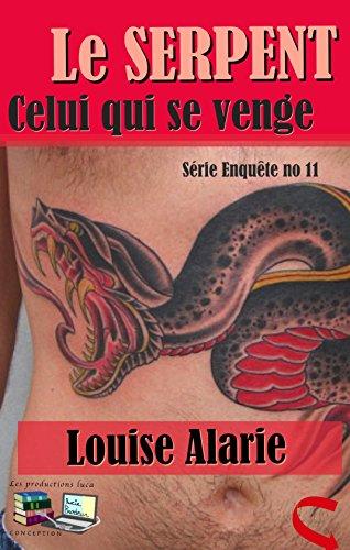 Le SERPENT Celui qui se venge (Série Enquête t. 11) (French Edition)