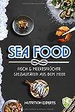 Fisch und Meeresfrüchte. Spezialitäten aus dem Meer.: Kochbuch mit vielen Rezepten. Gesund, schnell, lecker. Wie Sie ganz einfach Grillfisch, Burger, Salate, Suppen, Snacks selbst zubereiten.