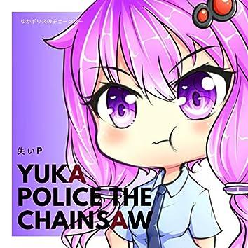 Yukapolice The Chainsaw