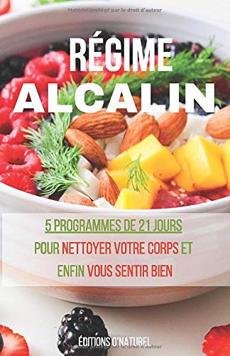 Régime Alcalin: Pour prévenir le cancer, aider à la perte de poids et guérir les maladies chroniques