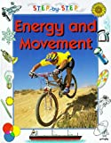 Energy and Movement (Step-By-Step Science)