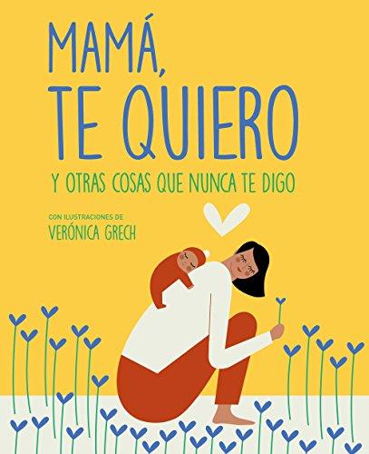 Mamá, te quiero: Y otras cosas que nunca te digo (Zenith Original)