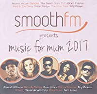 Smooth Fm Presents Music For Mum 2017