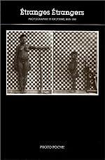 ETRANGES ETRANGERS. Photographie et exotisme, 1850-1910 de Charles-Henri Favrod