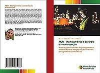 PCM - Planejamento e controle da manutenção: Implantação de sistema de planejamento e controle da manutenção em uma indústria de ingredientes alimentícios