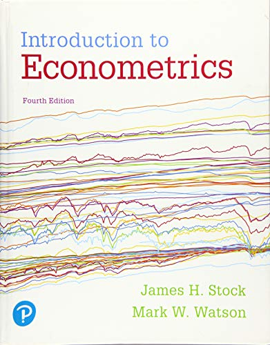 Compare Textbook Prices for Introduction to Econometrics Pearson Series in Economics 4 Edition ISBN 9780134461991 by Stock, James,Watson, Mark