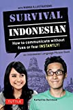 Survival Indonesian: How to Communicate Without Fuss or Fear Instantly! (an Indonesian Language Phrasebook) (Survival Phrasebooks) - Katherine Davidsen
