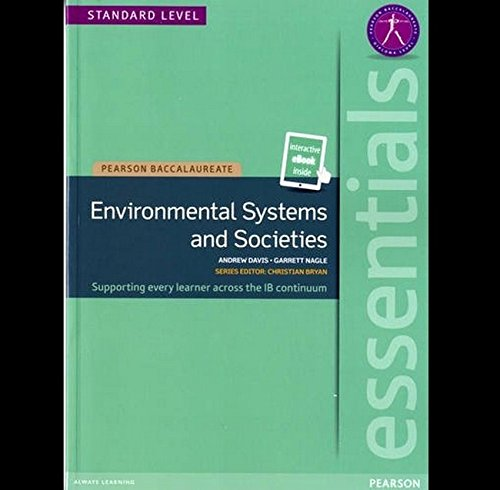Pearson Baccalaureate Essentials: Environmental Systems and Societies print and ebook bundle (Pearson International Baccalaureate Essentials)