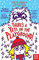 There's A Yeti In The Playground! (Baby Aliens, 8)