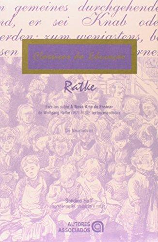 Escritos Sobre A Nova Arte de Ensinar de Wolfgang Ratke (1571-1635): Textos Escolhidos