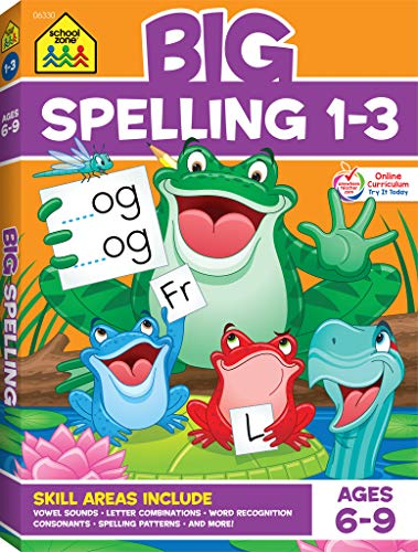 School Zone - Big Spelling Grades 1-3 Workbook - Ages 6 to 9, 1st Grade, 2nd Grade, 3rd Grade, Letter Sounds, Consonants, Vowels, Puzzles, Games, and More (School Zone Big Workbook Series)