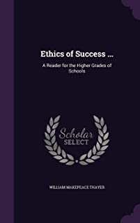 Ethics of Success ...: A Reader for the Higher Grades of Schools