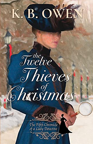 The Twelve Thieves of Christmas: A Lady Detective for Hire Historical Mystery (Chronicles of a Lady...
