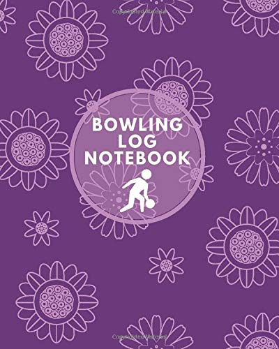 """Bowling Log Notebook: Game Record Book, League Score Keeper, Fouls, Scoring Sheet, Indoor Games recorder Notebook Gifts for Friends, Family, Bowling ... 10"""", 120 pages. (Bowling Scorebook, Band 19)"""