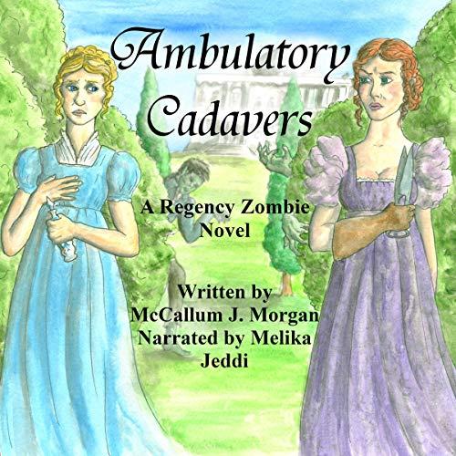 Ambulatory Cadavers Audiobook By McCallum J. Morgan cover art