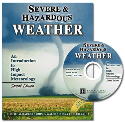 SEVERE AND HAZARDOUS WEATHER: AN INTRODUCTION TO HIGH IMPACT METEOROLOGY - TEXTBOOK ONLY