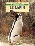 Le lapin. Les cahiers de l'élevage