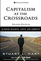 Capitalism at the Crossroads: Aligning Business, Earth, and Humanity (2nd Edition)
