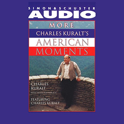 More Charles Kuralt's American Moments audiobook cover art