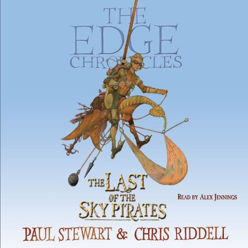 The Last of the Sky Pirates     The Edge Chronicles, Book 7              By:                                                                                                                                 Paul Stewart,                                                                                        Chris Riddell                               Narrated by:                                                                                                                                 Alex Jennings                      Length: 3 hrs and 18 mins     8 ratings     Overall 4.6