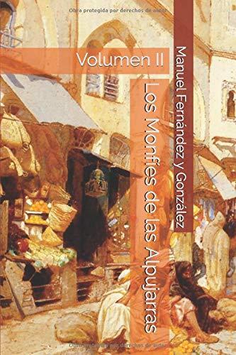 Los Monfíes de las Alpujarras: Volumen II