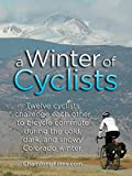 A Winter of Cyclists