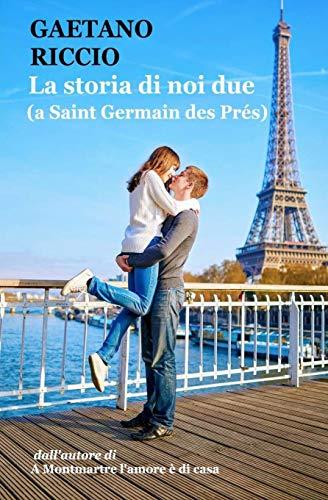 La storia di noi due (a Saint Germain des Prés)