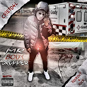 Mr. Body Dropper