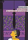 Petites histoires des expressions de la mythologie - Flammarion jeunesse - 23/10/2019