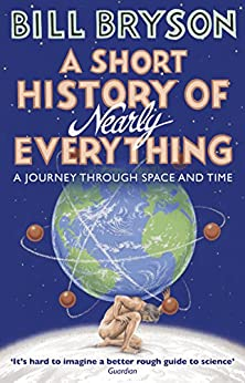A Short History of Nearly Everything (Bryson) by [Bill Bryson]