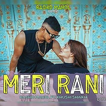 Meri Rani (feat. Rashid Mahol & Khushi Shaikh)