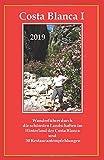 Costa Blanca I: Wanderführer durch die schönsten Landschaften im Hinterland der Costa Blanca und zum schönsten Strand (Costa Blanca Wanderführer, Band 1)