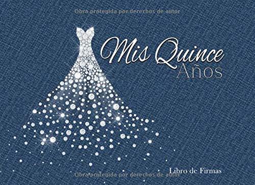 Mis Quince Años Libro de Firmas: Libro de Quinceanera con Vestido de Diamantes Azul Gris 130 Páginas y Registro de Regalos