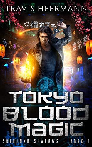 Tokyo Blood Magic: A Cultivation Adventure Series (Shinjuku Shadows Book 1)