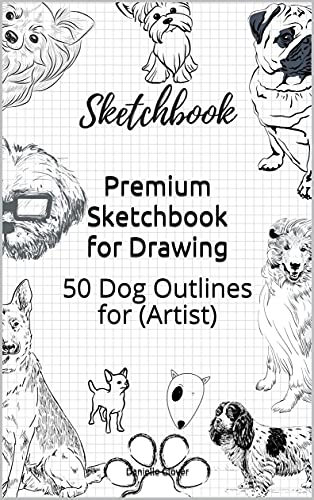 Premium Sketchbook for Drawing: 50 Dog Outlines for (Artist) (English Edition)
