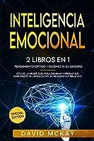 Inteligencia emocional: 2 Libros en 1 pensamiento crìtico & reconecte su cerebro esta es la mejor guìa para dominar y probar sus habilidades de liderazgo en su negocio. (la biblia 2.0) Emotional Intelligence (Spanish version)