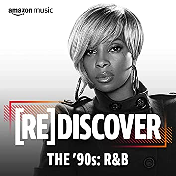 REDISCOVER THE '90s: R&B