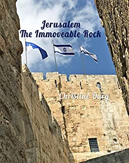 Jerusalem: The Immoveable Rock by [Christine Darg]