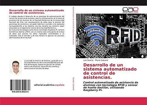 Desarrollo de un sistema automatizado de control de asistencias.: Control automatizado de asistencia de alumnos con tecnología RFID y sensor de huella dactilar, utilizando Raspberry Pi.