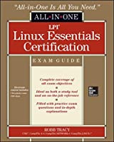 LPI Linux Essentials Certification Exam Guide (All-In-One)