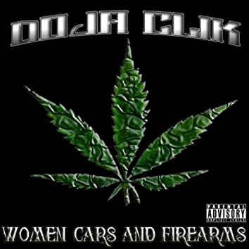 Woman, Cars & Fire Arms