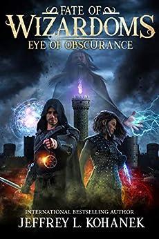 Wizardoms: Eye of Obscurance (Fate of Wizardoms Book 1) by [Jeffrey L. Kohanek]