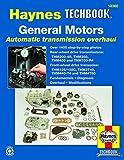 General Motors Automatic Transmission Overhaul Haynes Techbook