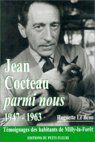 Jean Cocteau parmi nous 1947-1963. Témoignages des habitants de Milly-la-Forêt